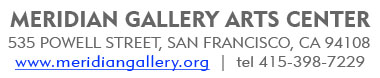 MERRIDIAN GALLERY ARTS CENTER 535 POWELL STREET SAN FRANCISCO